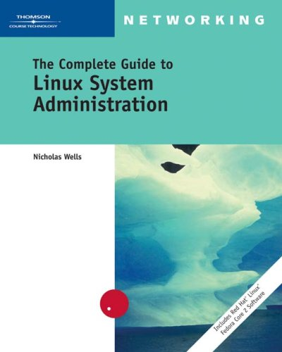 Complete Guide to Linux System Administration  2nd 2005 9780619216160 Front Cover