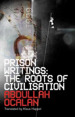 Prison Writings The Roots of Civilisation  2007 9780745326160 Front Cover