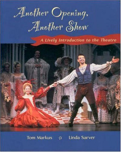 Another Opening, Another Show : A Lively Introduction to the Theatre 1st 2001 edition cover