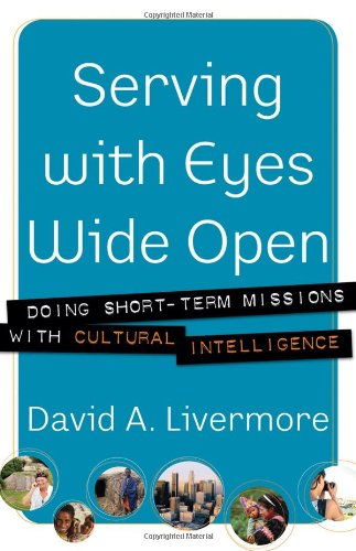 Serving with Eyes Wide Open Doing Short-Term Missions with Cultural Intelligence  2006 edition cover