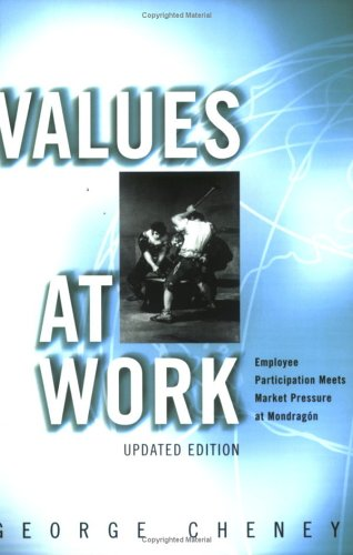 Values at Work Employee Participation Meets Market Pressure at Mondrag�n  2002 edition cover