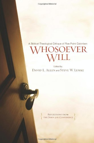 Whosoever Will A Biblical-Theological Critique of Five-Point Calvinism  2010 edition cover