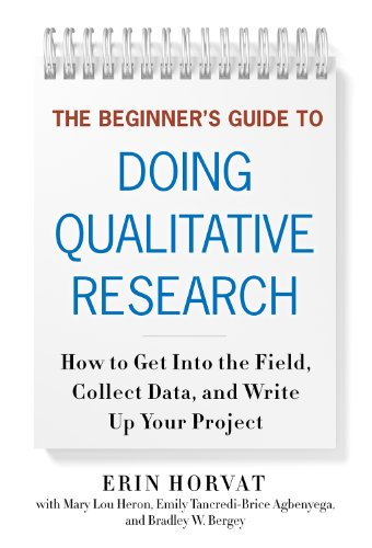Beginner's Guide to Doing Qualitative Research How to Get into the Field, Collect Data, and Write up Your Project N/A edition cover