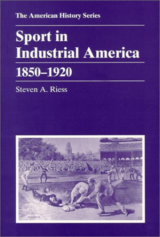 Sport in Industrial America, 1850-1920   1995 edition cover