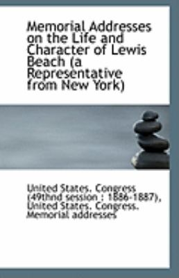 Memorial Addresses on the Life and Character of Lewis Beach  N/A 9781113238160 Front Cover