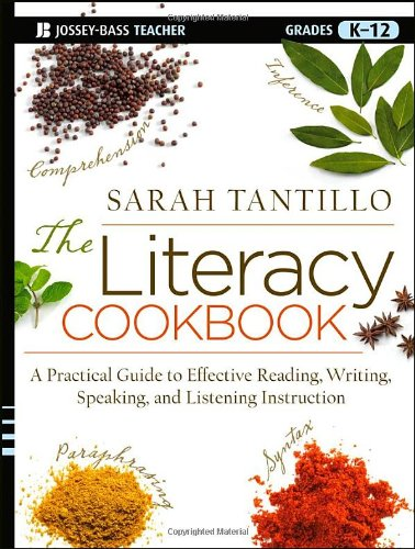 Literacy Cookbook A Practical Guide to Effective Reading, Writing, Speaking, and Listening Instruction  2012 edition cover
