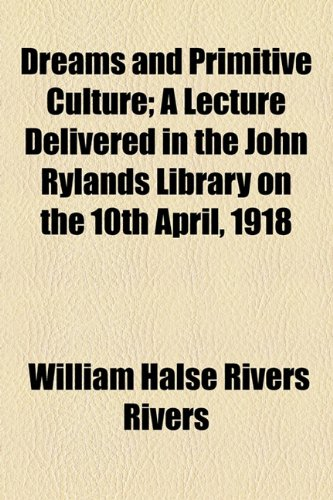 Dreams and Primitive Culture; a Lecture Delivered in the John Rylands Library on the 10th April 1918  2010 edition cover