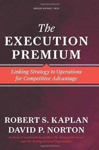 Execution Premium Linking Strategy to Operations for Competitive Advantage  2008 edition cover