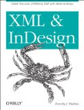 XML and Indesign Stylish Structure: Publishing XML with Adobe Indesign  2013 9781449344160 Front Cover