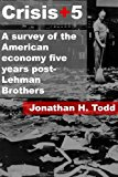 Crisis+5: a Survey of the American Economy Five Years Post-Lehman Brothers  N/A 9781492872160 Front Cover
