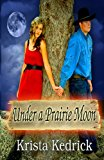 Under a Prairie Moon  N/A 9781493763160 Front Cover