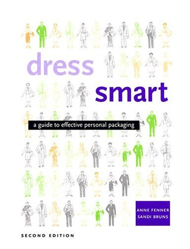 Dress Smart 2nd Edition A Guide to Effective Personal Packaging 2nd 2004 (Revised) edition cover