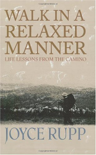 Walk in a Relaxed Manner Life Lessons from the Camino  2005 edition cover