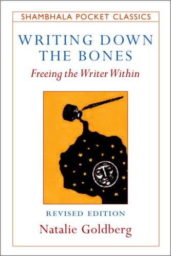 Writing Down the Bones Freeing the Writer Within 2nd 2006 (Revised) edition cover