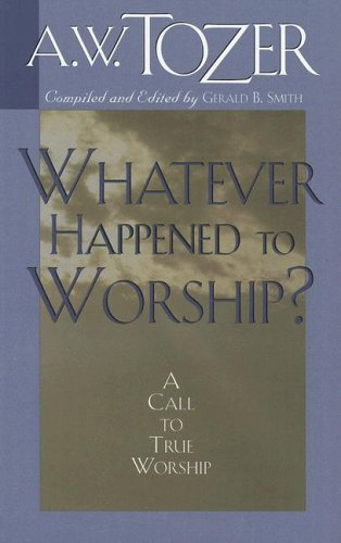 Whatever Happened to Worship? A Call to True Worship  2006 edition cover