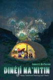Din�j� Na'Nitin Navajo Traditional Teachings and History  2012 edition cover