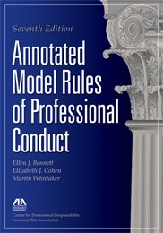 Annotated Model Rules of Professional Conduct  7th 2011 9781614380160 Front Cover