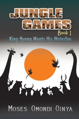 Jungle Games, Book 1 King Hyena Meets His Waterloo  0 edition cover