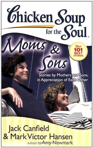 Chicken Soup for the Soul: Moms and Sons Stories by Mothers and Sons, in Appreciation of Each Other N/A 9781935096160 Front Cover