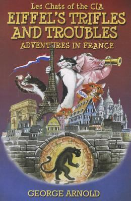 Eiffel's Trifles and Troubles   2011 9781935632160 Front Cover
