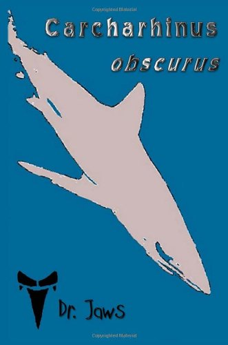 Carcharhinus Obscurus   2013 9781939535160 Front Cover