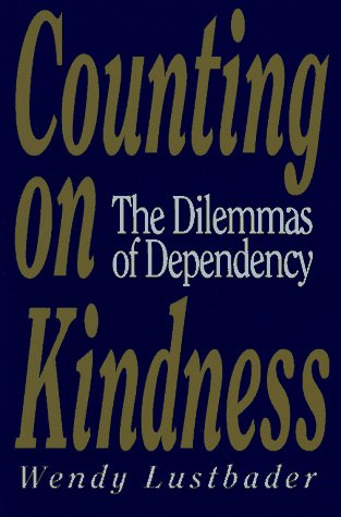 Counting on Kindness The Dilemmas of Dependency  1993 edition cover