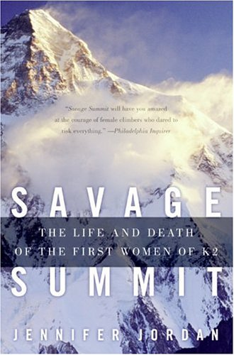 Savage Summit The Life and Death of the First Women of K2  2006 edition cover
