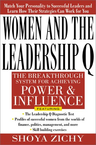 Women and the Leadership Q Revealing the Four Paths to Influence and Power  2001 9780071352161 Front Cover