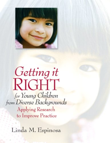 Getting It RIGHT for Young Children from Diverse Backgrounds Applying Research to Improve Practice  2010 edition cover