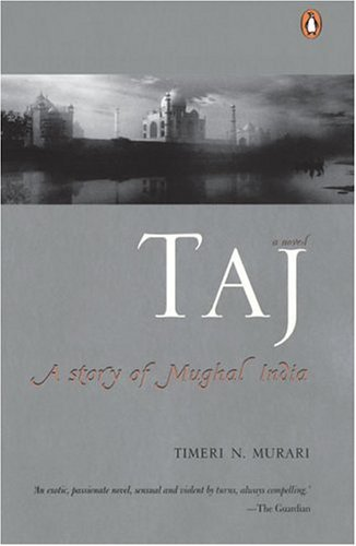 Taj A Story of Mughal India  2004 9780143031161 Front Cover