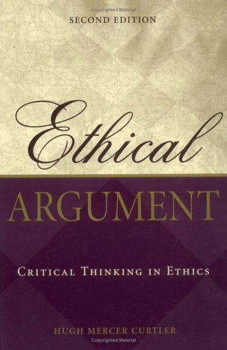 Ethical Argument Critical Thinking in Ethics 2nd 2004 (Revised) edition cover