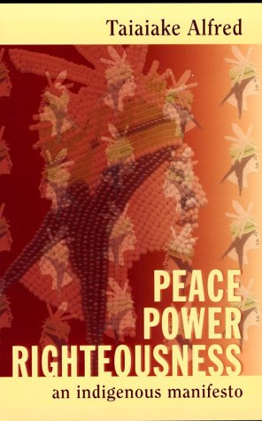 Peace, Power, Righteousness An Indigenous Manifesto  1999 9780195412161 Front Cover