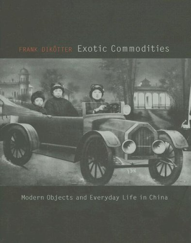 Exotic Commodities Modern Objects and Everyday Life in China  2007 9780231141161 Front Cover