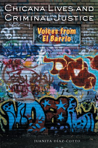 Chicana Lives and Criminal Justice Voices from el Barrio  2006 9780292713161 Front Cover
