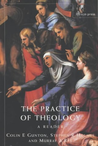 Practice of Theology A Reader  2001 9780334028161 Front Cover