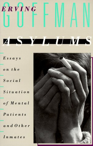 Asylums Essays on the Social Situation of Mental Patients and Other Inmates N/A edition cover