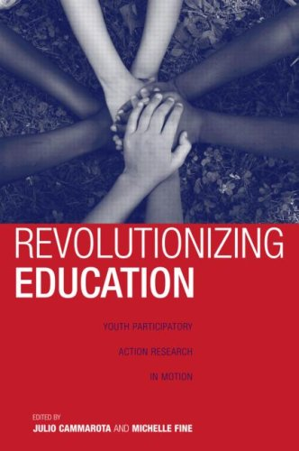 Revolutionizing Education Youth Participatory Action Research in Motion  2008 edition cover