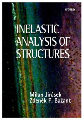 Inelastic Analysis of Structures   2002 9780471987161 Front Cover