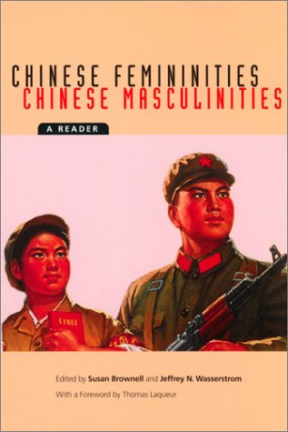 Chinese Femininities/Chinese Masculinities A Reader  2002 edition cover