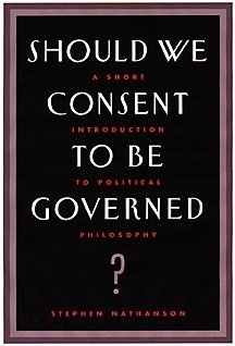 Should We Consent to Be Governed? A Short Introduction to Political Philosophy 2nd 2001 (Revised) 9780534574161 Front Cover