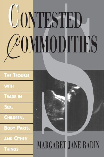 Contested Commodities The Trouble with Trade in Sex, Children, Body Parts, and Other Things  1996 edition cover