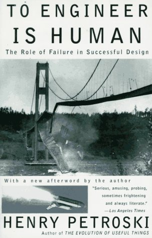 To Engineer Is Human The Role of Failure in Successful Design  1992 edition cover