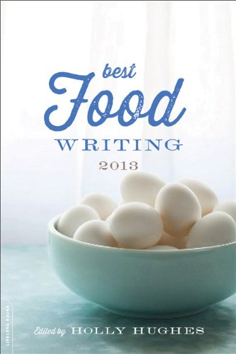 Best Food Writing 2013   2013 9780738217161 Front Cover