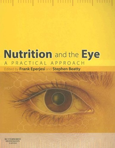 Nutrition and the Eye A Practical Approach  2006 9780750688161 Front Cover