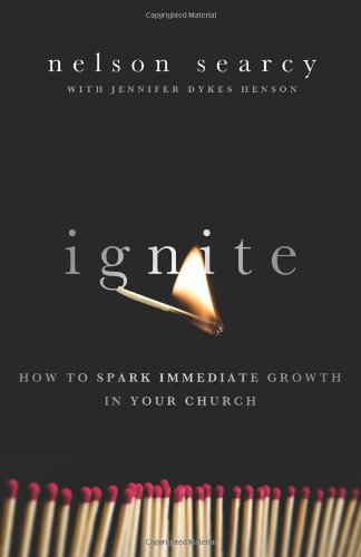 Ignite How to Spark Immediate Growth in Your Church  2009 9780801072161 Front Cover