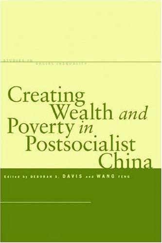 Creating Wealth and Poverty in Postsocialist China   2008 edition cover