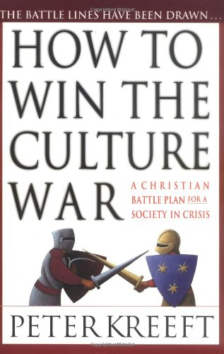 How to Win the Culture War A Christian Battle Plan for a Society in Crisis  2002 9780830823161 Front Cover