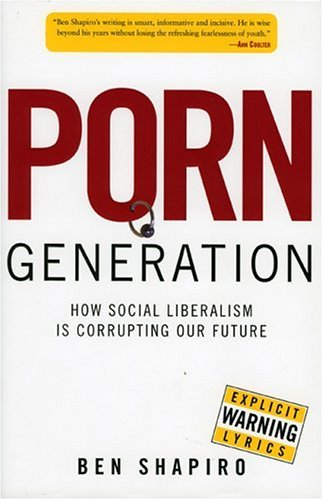 Porn Generation How Social Liberalism Is Corrupting Our Future  2005 edition cover