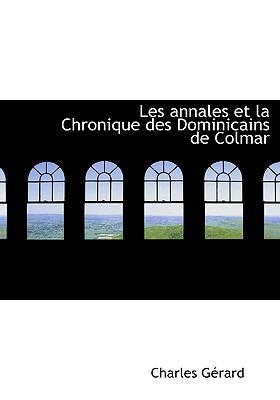 Annales et la Chronique des Dominicains de Colmar  N/A edition cover