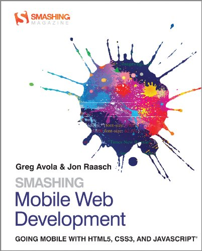 Smashing Mobile Web Development Going Mobile with HTML5, CSS3 and JavaScript  2012 edition cover